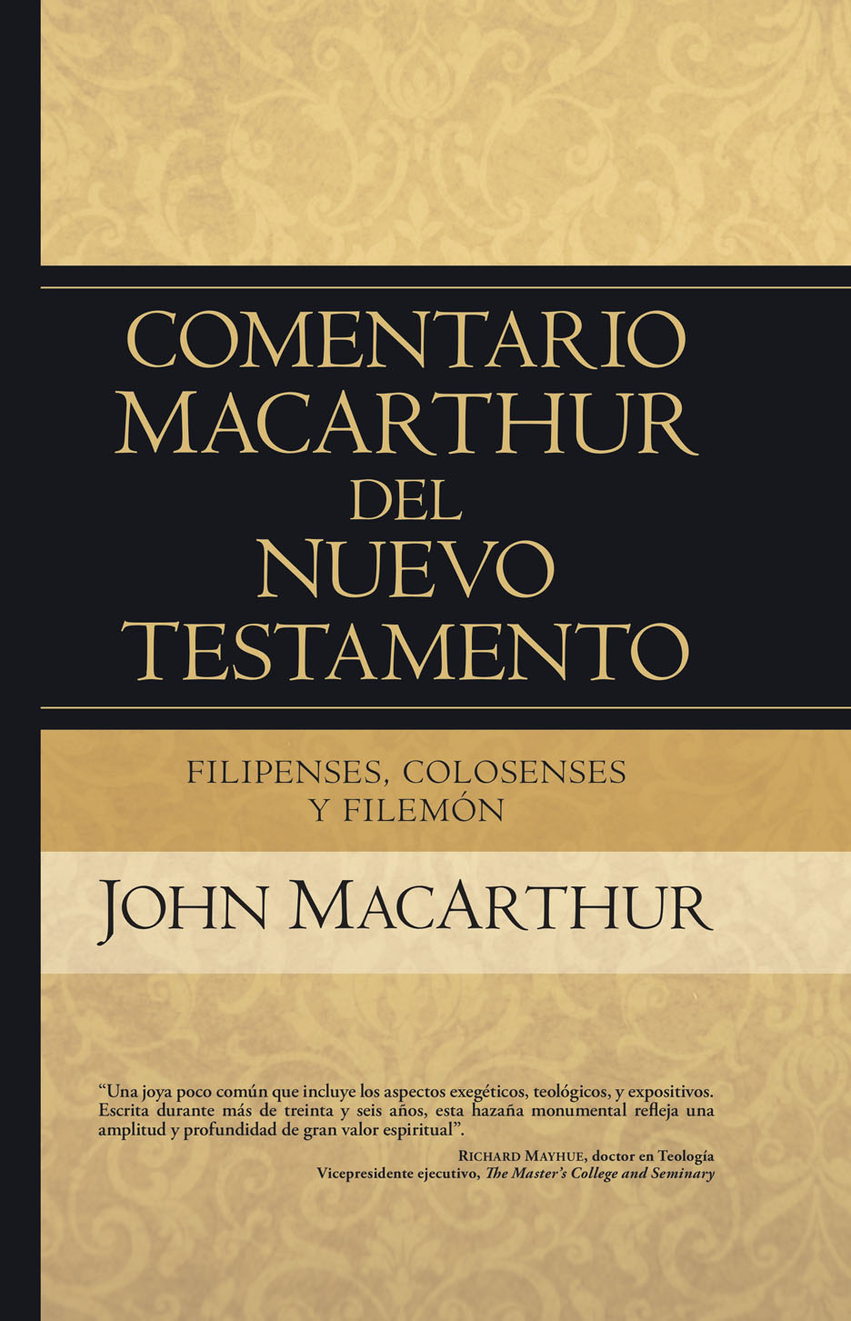 Filipenses Colosenses y Filemón - Comentario MacArthur del Nuevo Testamento